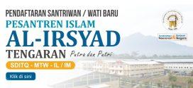 Pendaftaran Santriwan/santriwati Baru Pesantren Islam Al-Irsyad TP. 2020/2021