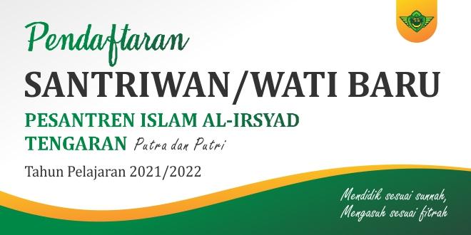 Pendaftaran Santriwan/santriwati Baru Pesantren Islam Al-Irsyad TP. 2021/2022